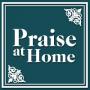 Praise at Home